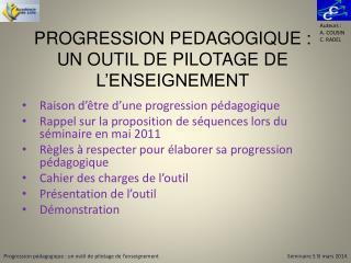 PROGRESSION PEDAGOGIQUE : UN OUTIL DE PILOTAGE DE L'ENSEIGNEMENT