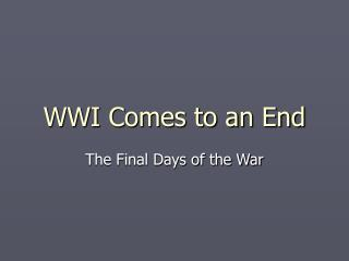 WWI Comes to an End