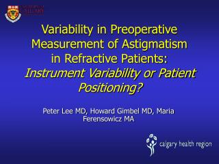 Variability in Preoperative Measurement of Astigmatism  in Refractive Patients: Instrument Variability or Patient Positi