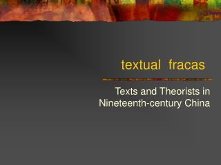 textual  fracas