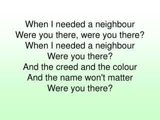 When-I-needed-a-neighbour