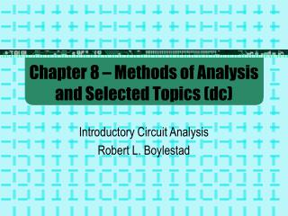 Chapter 8 – Methods of Analysis and Selected Topics (dc)