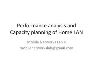 Performance analysis and Capacity planning of Home LAN