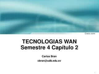 TECNOLOGIAS WAN Semestre 4 Capítulo 2