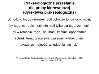 Prakseologiczne przesłanie  dla pracy kierowniczej (dyrektywa prakseologiczna)