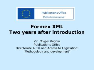 Formex XML Two years after introduction