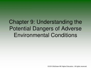 Chapter 9: Understanding the Potential Dangers of Adverse Environmental Conditions
