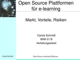 Open Source Plattformen für e-learning Markt, Vorteile, Risiken