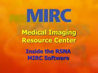 Inside the RSNA MIRC Software