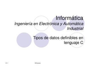Informática Ingeniería en Electrónica y Automática Industrial