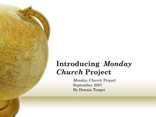 Introducing   Monday Church  Project