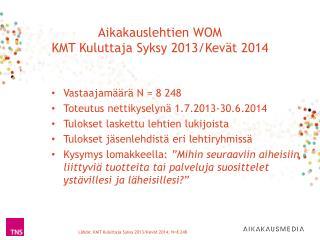 Aikakauslehtien WOM KMT Kuluttaja Syksy 2013/Kevät 2014