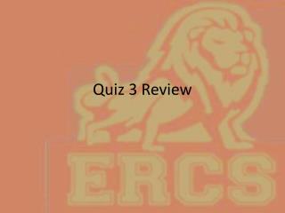Quiz 3 Review