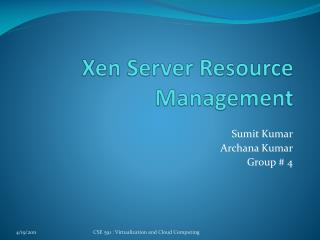 Xen  Server Resource Management