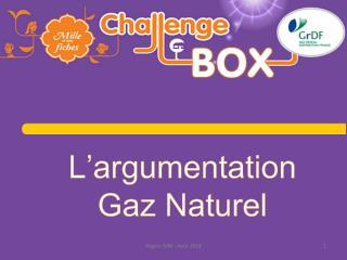 L'argumentation Gaz Naturel