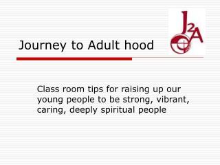 Journey to Adult hood