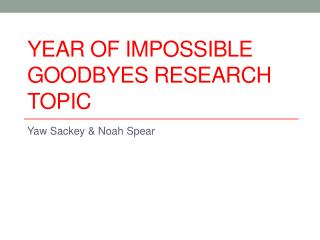 Year of Impossible Goodbyes Research Topic