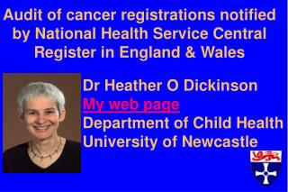 Dr Heather O Dickinson My web page Department of Child Health University of Newcastle