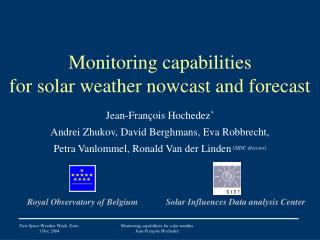 Monitoring capabilities  for solar weather nowcast and forecast
