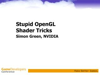 Stupid OpenGL Shader Tricks