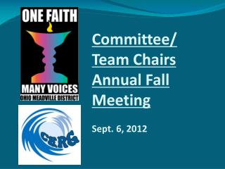 Committee/ Team Chairs Annual Fall Meeting Sept. 6, 2012