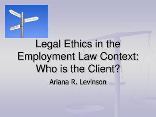 Legal Ethics in the Employment Law Context:  Who is the Client?