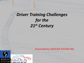 Driver Training Challenges  for the  21 st  Century