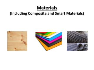 Materials (Including Composite and Smart Materials)