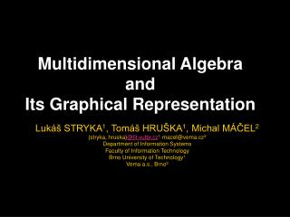 Multidimensional Algebra  and  Its Graphical Representation