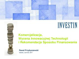Komercjalizacja, Wycena Innowacyjnej Technologii i Rekomendacja Sposobu Finansowania