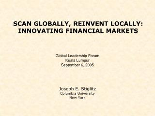 SCAN GLOBALLY, REINVENT LOCALLY: INNOVATING FINANCIAL MARKETS