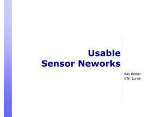Usable Sensor Neworks
