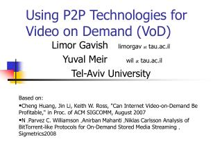 Using P2P Technologies for Video on Demand (VoD)
