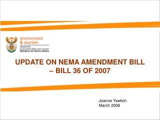 UPDATE ON NEMA AMENDMENT BILL – BILL 36 OF 2007