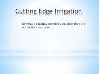 Cutting Edge Irrigation