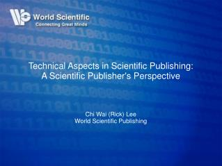 Technical Aspects in Scientific Publishing: A Scientific Publisher's Perspective