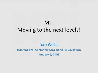 MTI Moving to the next levels!