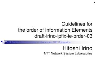 Guidelines for  the order of Information Elements  draft-irino-ipfix-ie-order-03