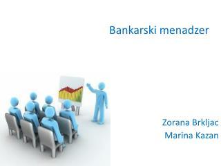Bankarski menadzer Zorana Brkljac Marina Kazan