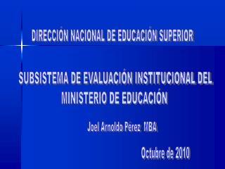 SUBSISTEMA DE EVALUACIÓN INSTITUCIONAL DEL  MINISTERIO DE EDUCACIÓN