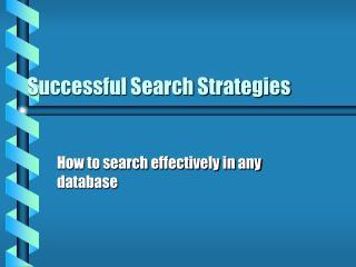 Successful Search Strategies