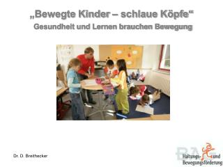 """""""Bewegte Kinder – schlaue Köpfe"""" Gesundheit und Lernen brauchen Bewegung"""