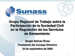Sergio Salinas Rivas Presidente del Consejo Directivo 24 de septiembre de 2003