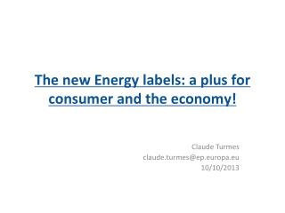 The new  Energy labels:  a plus for consumer and the economy!