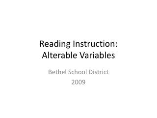 Reading Instruction:  Alterable Variables