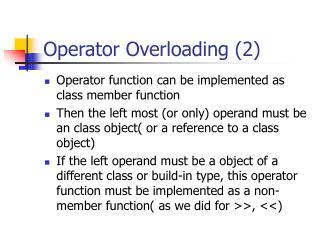 Operator Overloading (2)