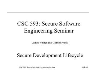 CSC 593: Secure Software Engineering Seminar
