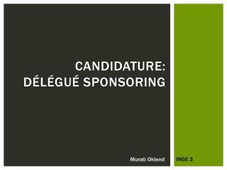 Candidature:  Délégué  Sponsoring