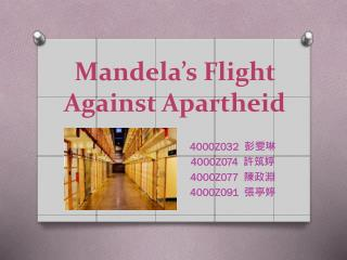 Mandela's Flight Against Apartheid
