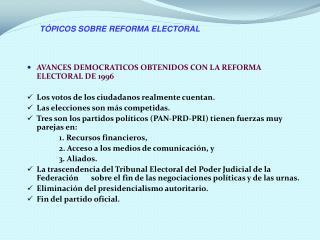 AVANCES DEMOCRATICOS OBTENIDOS CON LA REFORMA ELECTORAL DE 1996